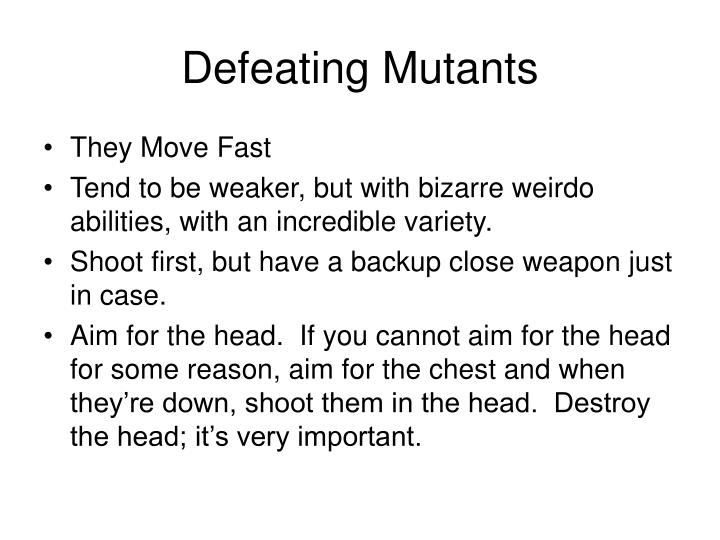 Defeating Mutants