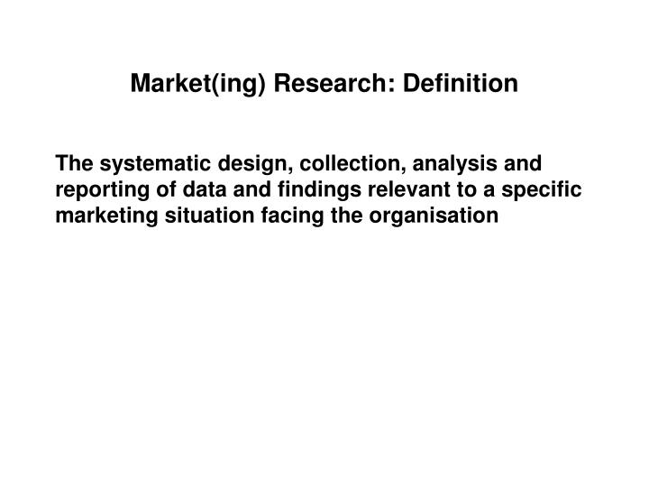 Market(ing) Research: Definition