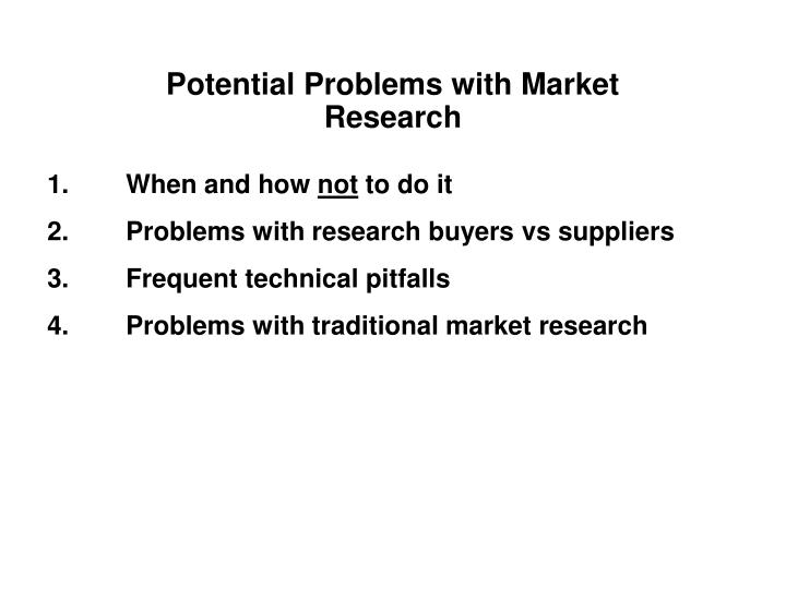 Potential Problems with Market Research