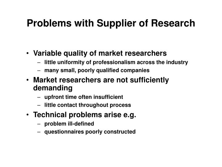 Problems with Supplier of Research