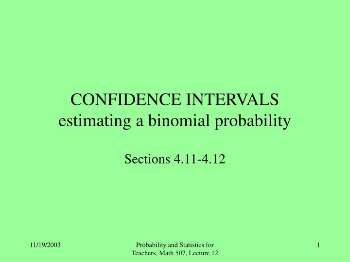 confidence intervals estimating a binomial probability n.