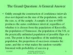 the grand question a general answer11