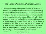 the grand question a general answer6
