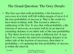 the grand question the gory details18