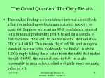 the grand question the gory details22