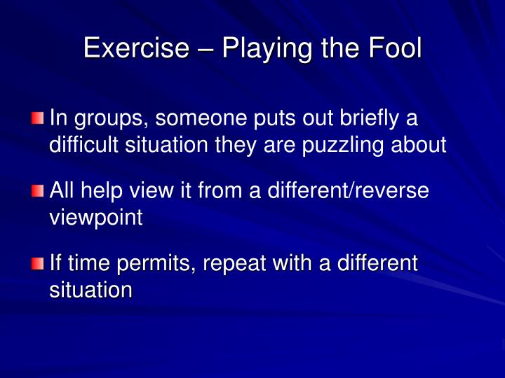 Exercise – Playing the Fool