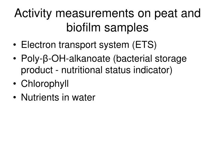 Activity measurements on peat and biofilm samples