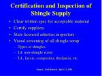 certification and inspection of shingle supply
