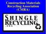 construction materials recycling association cmra