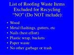 list of roofing waste items excluded for recycling no do not include
