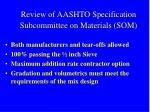review of aashto specification subcommittee on materials som