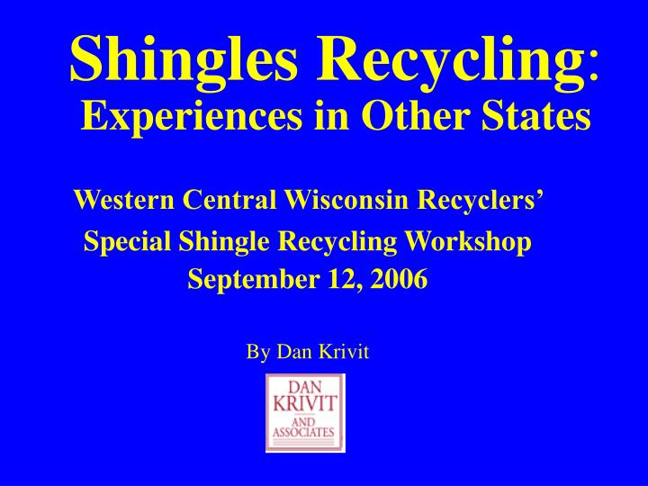 shingles recycling experiences in other states n.