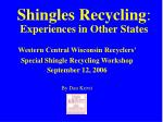 shingles recycling experiences in other states