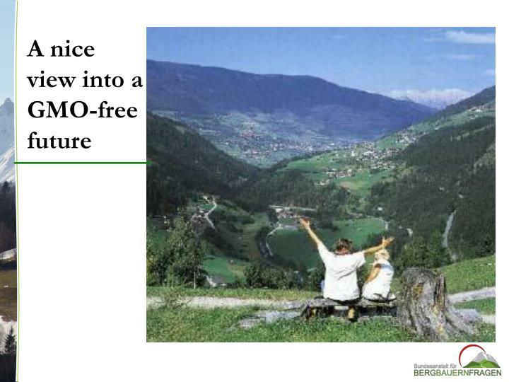 A nice view into a GMO-free future