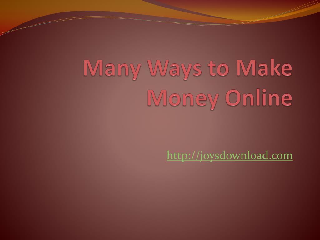 many ways to make money online