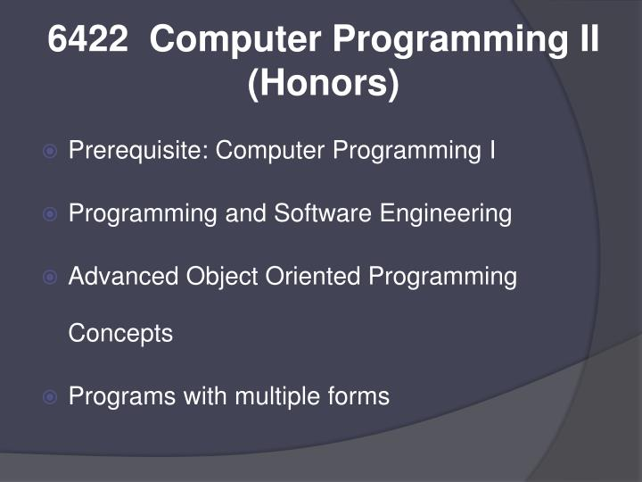 6422  Computer Programming II (Honors)