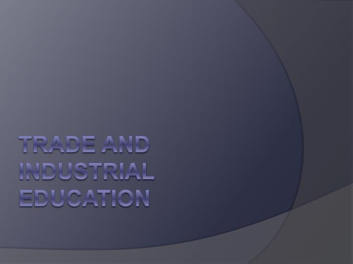 Trade and Industrial Education