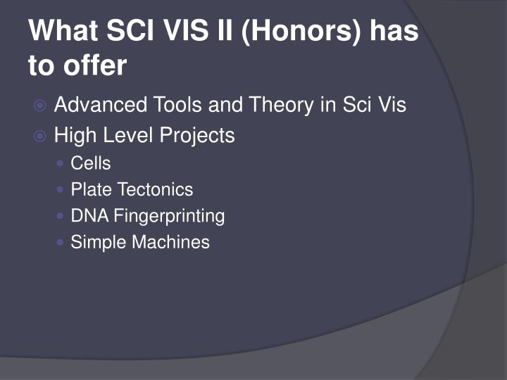 What SCI VIS II (Honors) has to offer