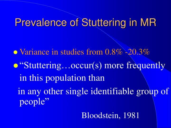 Prevalence of Stuttering in MR