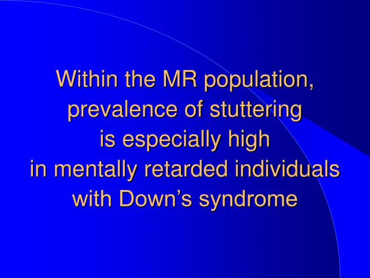 Within the MR population, prevalence of stuttering