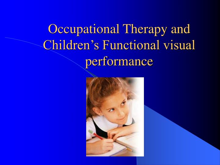 occupational therapy and children s functional visual performance n.