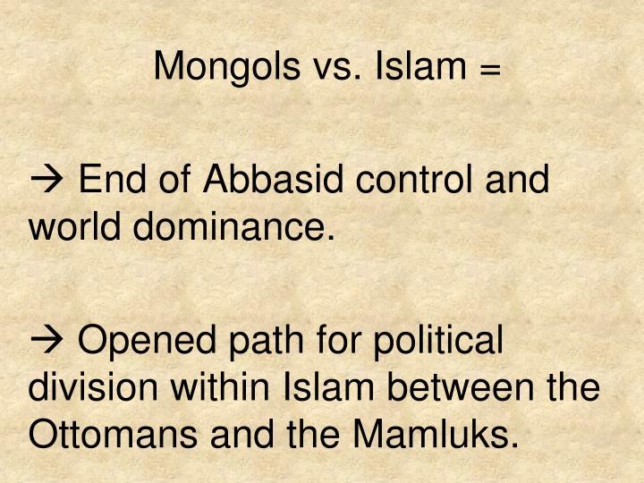 Mongols vs. Islam =