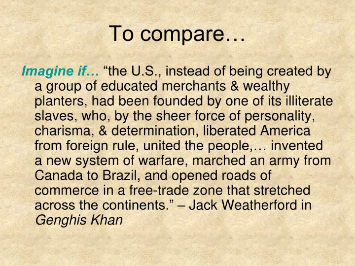 To compare