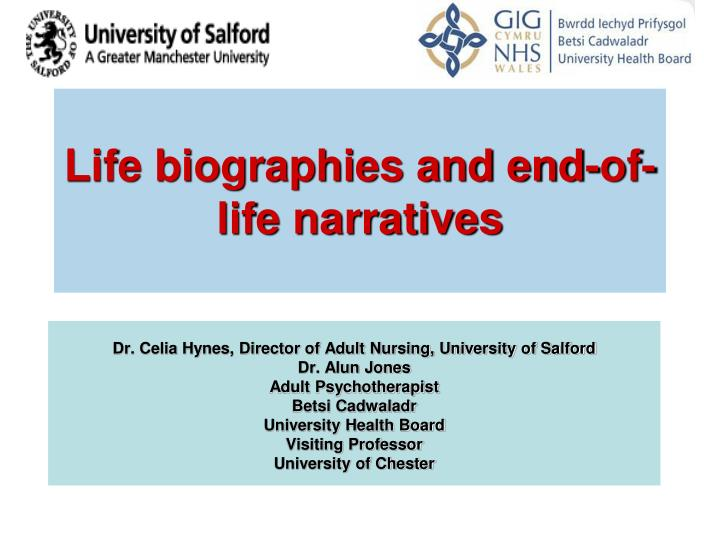 Life biographies and end of life narratives