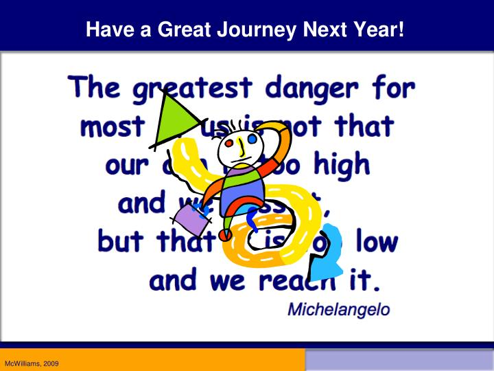 Have a Great Journey Next Year!