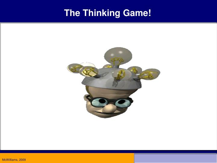 The Thinking Game!