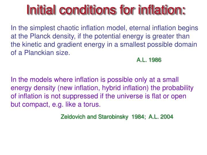 In the simplest chaotic inflation model, eternal inflation begins at the Planck density, if the potential energy is greater than the kinetic and gradient energy in a smallest possible domain of a Planckian size.