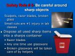 safety rule 5 be careful around sharp objects