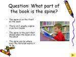 question what part of the book is the spine