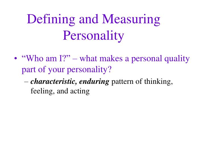 Defining and Measuring Personality