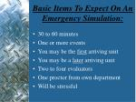 basic items to expect on an emergency simulation