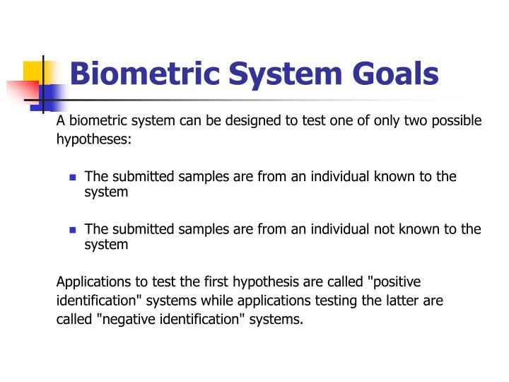 Biometric System Goals
