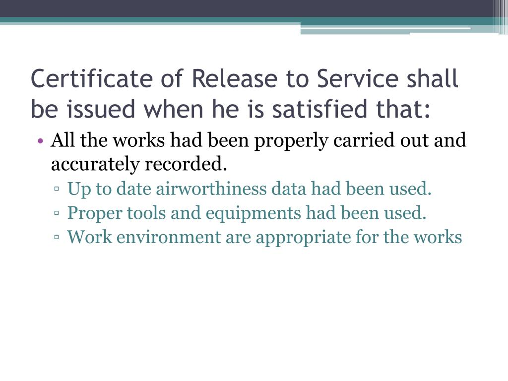 Certificate of Release to Service shall be issued when he is satisfied that: