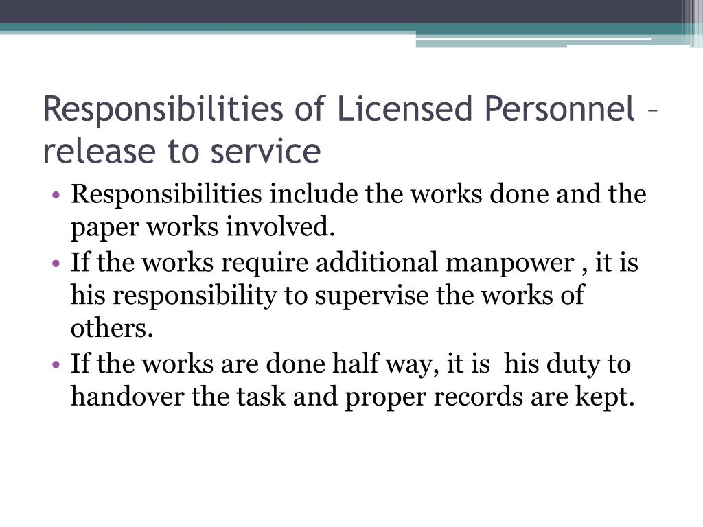 Responsibilities of Licensed Personnel – release to service