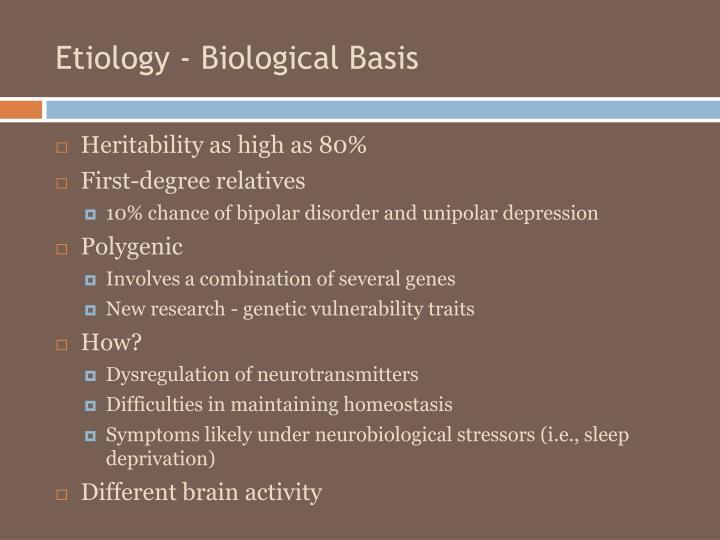 Etiology - Biological Basis