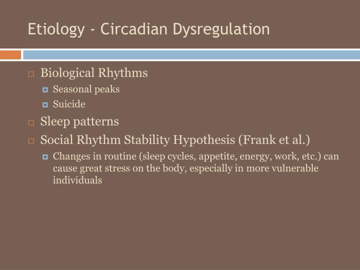 Etiology - Circadian Dysregulation