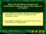 what role did albany georgia and birmingham alabama play in the history of civil rights