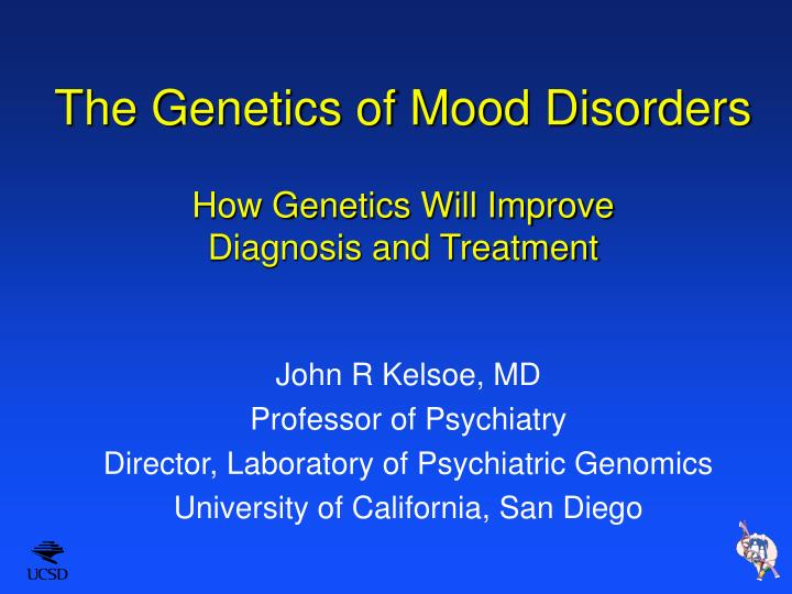 the genetics of mood disorders how genetics will improve diagnosis and treatment n.