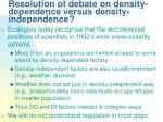 resolution of debate on density dependence versus density independence