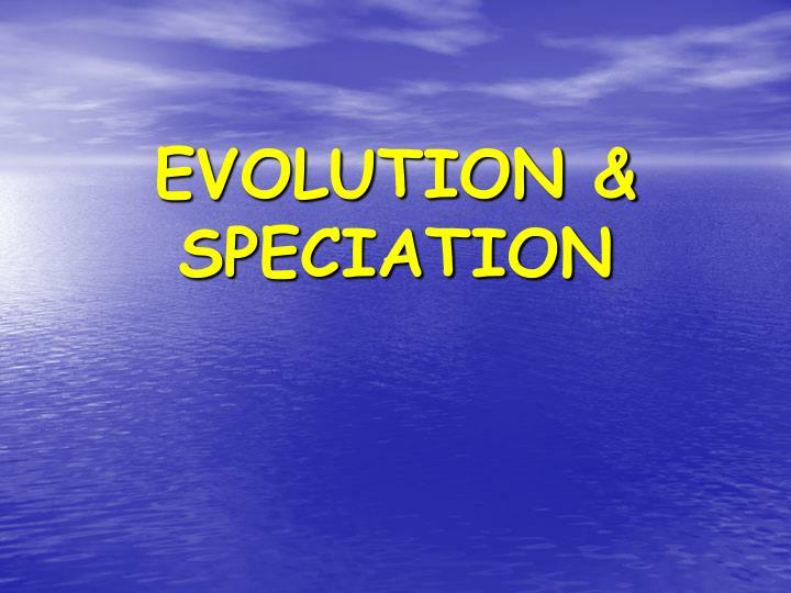 Evolution speciation