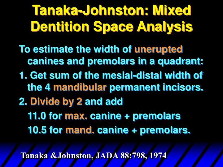 Tanaka-Johnston: Mixed Dentition Space Analysis
