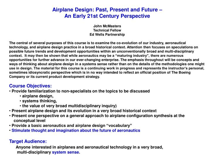 Airplane Design: Past, Present and Future –