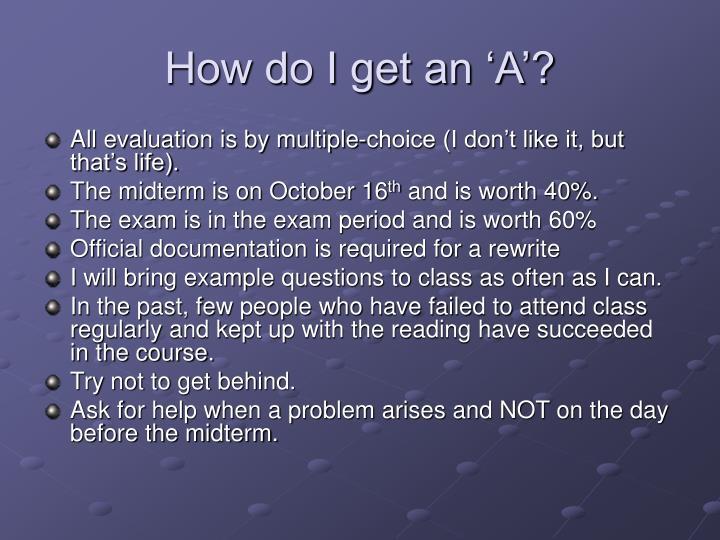 How do I get an 'A'?