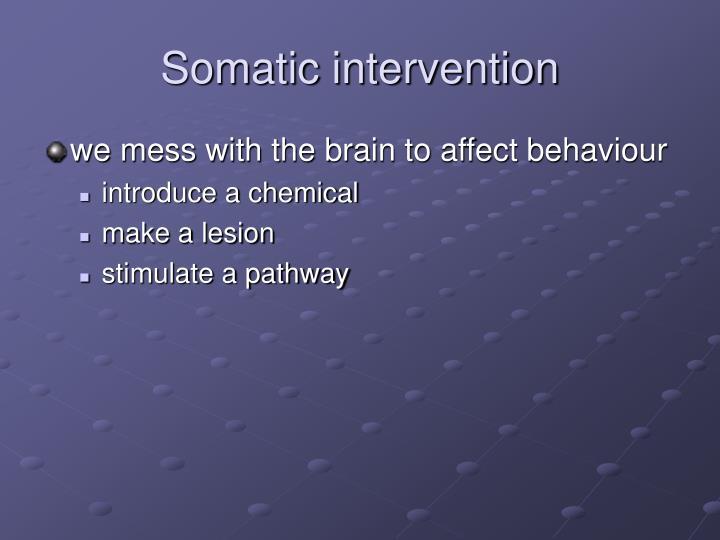 Somatic intervention