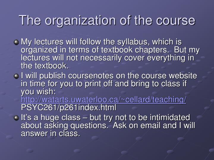 The organization of the course