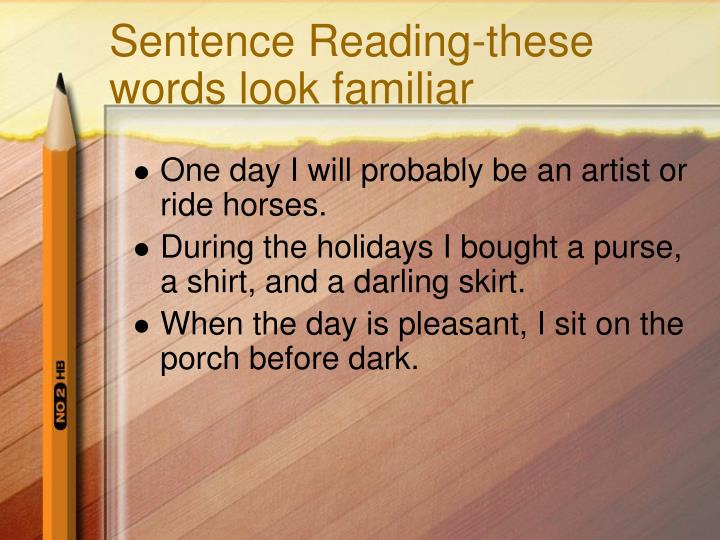 Sentence Reading-these words look familiar